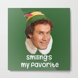 smiling's my favorite Buddy the Elf Christmas move Will Ferrell Metal Print