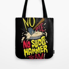 No Pie, No Sledgehammer Team Tote Bag