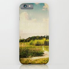 not all those who wander are lost Slim Case iPhone 6