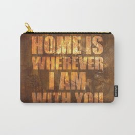 Home Is: Typography Carry-All Pouch
