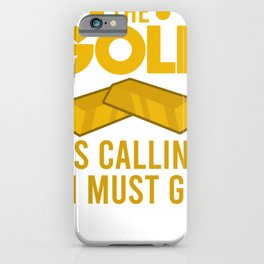 Gold Prospector Miner Funny Digging Mining Gift iPhone Case