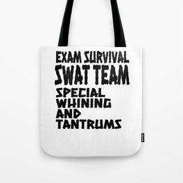 Student Gift Exam SWAT Team Special Whining and Training Tote Bag