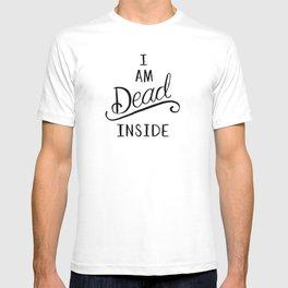 I am dead inside T-shirt