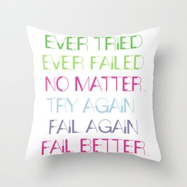 Try Again. Fail Again. Fail Better. - Minimal Throw Pillow
