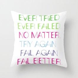 Try Again. Fail Again. Fail Better. - Minimal Throw Pillow