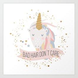 Bad hair don´t care unicorn Art Print