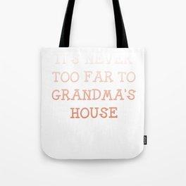It's Never too Far to Grandma's House Grandparent Tote Bag