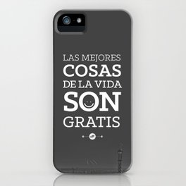 The best things in life are free iPhone Case