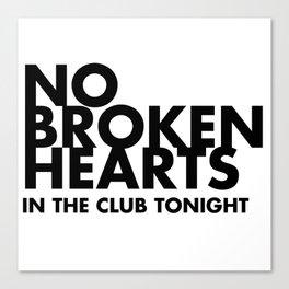 NO BROKEN HEARTS Canvas Print