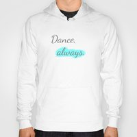 workout Hoodies featuring Workout Collection: Dance, always. by Kat Mun