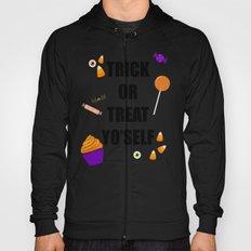 Trick or treat yoself Hoody