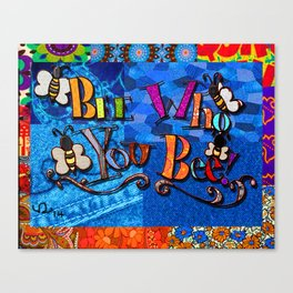Bee who you bee inspirational quote denim fabric collage Canvas Print