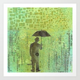 Can't rain all the time Art Print