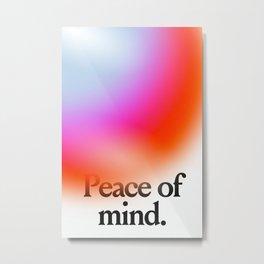 Peace of mind Metal Print