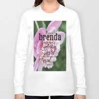 scripture Long Sleeve T-shirts featuring Brenda scripture by KimberosePhotography