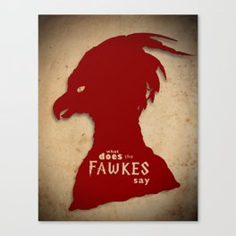 What Does the Fawkes Say? Canvas Print