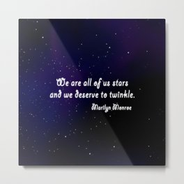 We are all of us Stars Metal Print