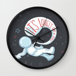 It's lonely out in space Wall Clock