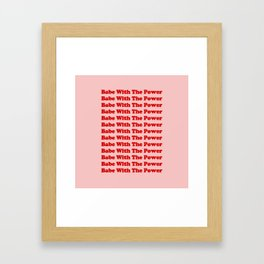 Babe With The Power - Red! Framed Art Print