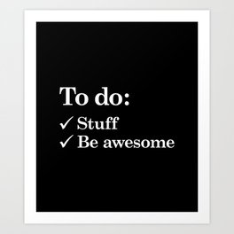 To do list awesome Art Print