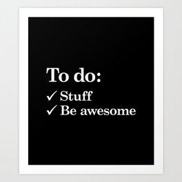 To do list awesome Art Print
