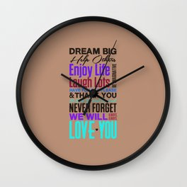 Lab No.m 4 - Dream Big Help Other enjoy life laugh lots Love For Family Inspirational Quotes Poster Wall Clock