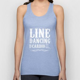 Line Dancing is My Cardio Boots Farmgirl T-Shirt Unisex Tank Top