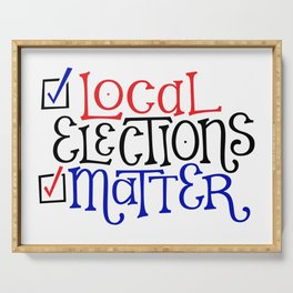 Local Elections Matter Serving Tray