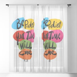 Be Patient your time will Come Street Art Typography  Sheer Curtain