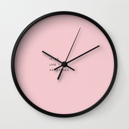 IT BE LIKE THAT SOMETIMES_pink Wall Clock