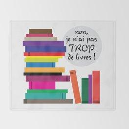 Trop de livres... ou pas ! Throw Blanket