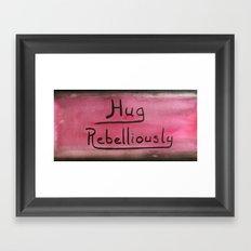 Hug Rebelliously Framed Art Print