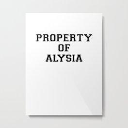 Property of ALYSIA Metal Print