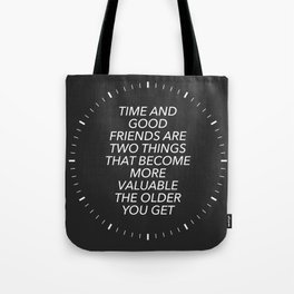 Time And Good Friends Tote Bag