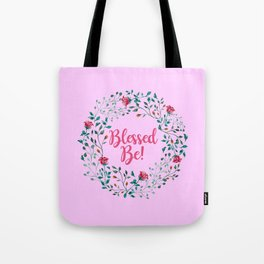 BLESSED BE! Tote Bag
