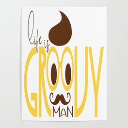 Typography Print Life is Groovy Man Hipster Eyeglasses Mustache Poster
