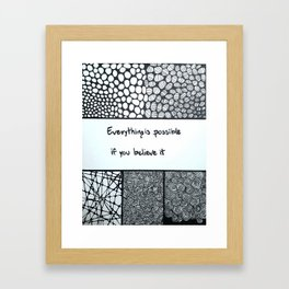 Everything is possible if you believe it Framed Art Print