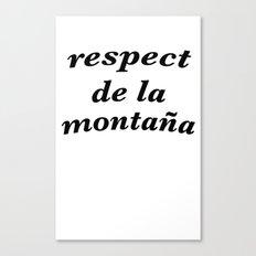 respect de la montana Canvas Print