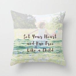 Set your heart and run free like a child Throw Pillow