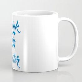 Drink More Water #WaterIsLife Coffee Mug