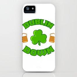 ST PATRICKS DAY DUBLIN DOWN BEER DRINKING TEAM  Gift Men iPhone Case