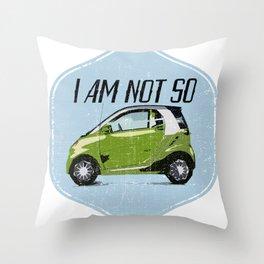 i am not so Throw Pillow