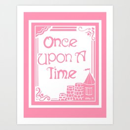 Once Upon A Time in Pink Art Print