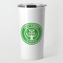 But First, Tizzy Green Travel Mug
