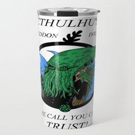 Cthulhu's Armageddon insurance! Travel Mug