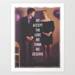 """The Perks of Being a Wallflower - """"We Accept The Love We Think We Deserve"""" Art Print"""