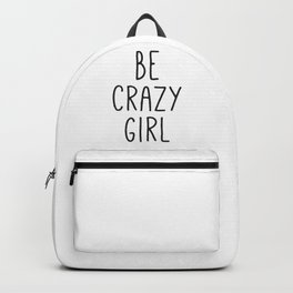 Motivational Poster, Be Crazy Girl, Typography Print, Black and White, Wall Art, Gift for Her Backpack