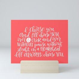 I Choose You - Love Quote - Art Print - Coral Palette Mini Art Print
