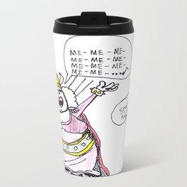 ME—awfully full of herself Metal Travel Mug