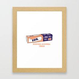 FOIL - Keeping Algebra Fresh Framed Art Print